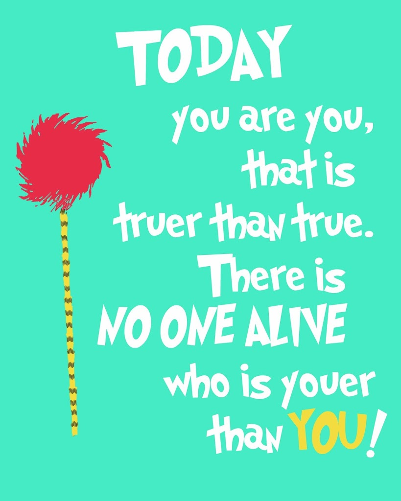 today-you-are-you-dr-seuss-quote-print